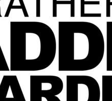 I'd rather be Paddle Boarding Sticker