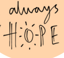 There's Always Hope Sticker