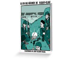 El Fin del régimen de Pleksy-Gladz. Greeting Card