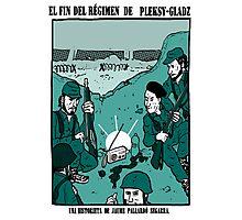 El Fin del régimen de Pleksy-Gladz. Photographic Print