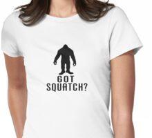 Got Squatch  Womens Fitted T-Shirt