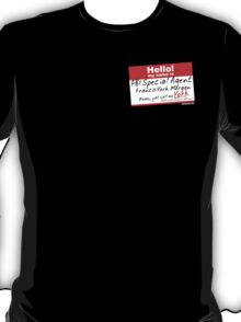Hello My Name is... T-Shirt