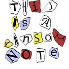 This is a Ransom Note. by AustralianSpy