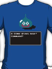 A Slime draws near! T-Shirt