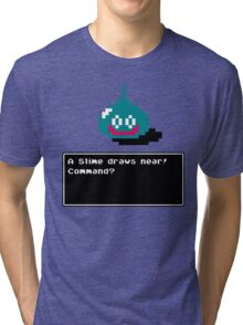 A Slime draws near! Tri-blend T-Shirt