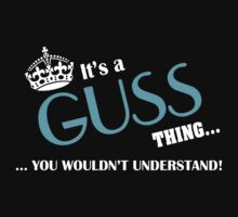 It's a GUSS thing, you wouldn't understand by kin-and-ken