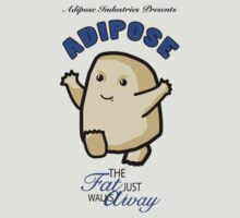 Adipose - the fat just walks away by Misha0Castiel