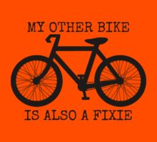 MY OTHER BIKE IS ALSO A FIXIE by Rob Price