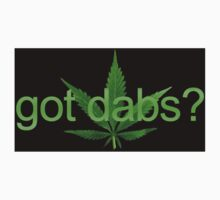 Got Dabs? by Taylor Miller