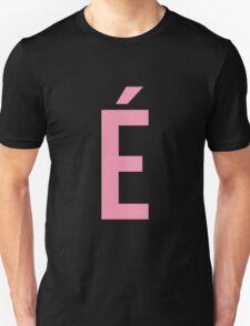 é Unisex T-Shirt
