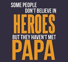 PAPA HEROES Unisex T-Shirt