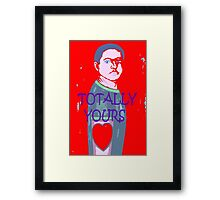 TOTALLY YOURS Framed Print