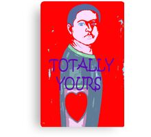 TOTALLY YOURS Canvas Print