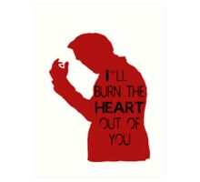 I'll burn the heart out of you - red  Art Print