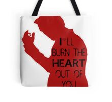 I'll burn the heart out of you - red  Tote Bag