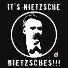 It's Nietzsche, bietzsches! by Bloodysender
