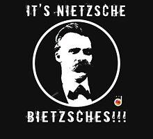 It's Nietzsche, bietzsches! Unisex T-Shirt