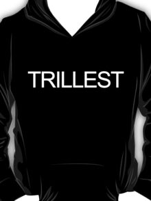 TRILLEST T-Shirt