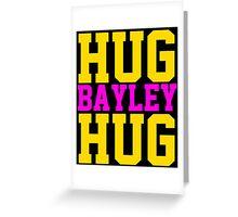 Hug Bayley Hug Greeting Card