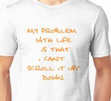 Blogger's 99 problems #1 scrolling bigger design Unisex T-Shirt