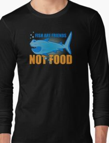 fish are friends Long Sleeve T-Shirt