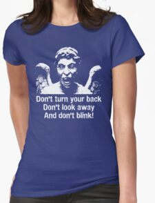 Weeping Angel, Don't Blink... Womens Fitted T-Shirt