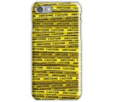 AWESOME, use caution iPhone Case/Skin