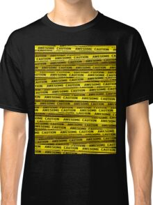 AWESOME, use caution Classic T-Shirt