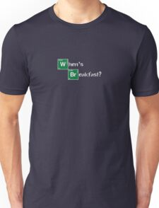 When's Breakfast?  Unisex T-Shirt