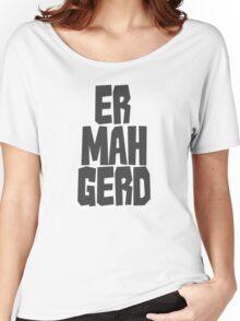 Er. Mah. Gerd. Women's Relaxed Fit T-Shirt