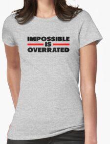Impossible Is Overrated Womens Fitted T-Shirt