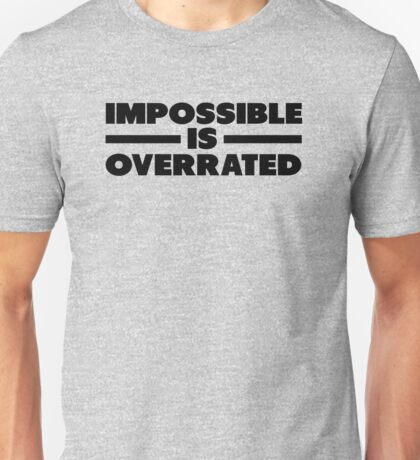 Impossible is Overrated | Black Style Unisex T-Shirt