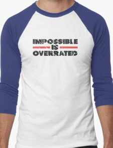 Impossible is Overrated | Washed Out Style Men's Baseball ¾ T-Shirt