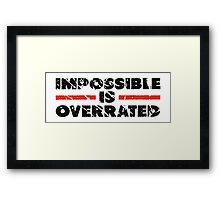 Impossible is Overrated | Washed Out Style Framed Print