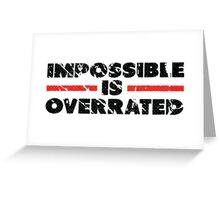 Impossible is Overrated | Washed Out Style Greeting Card