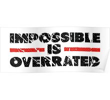 Impossible is Overrated | Washed Out Style Poster