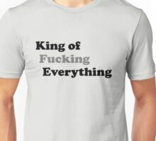 You. Are. The. King. Unisex T-Shirt