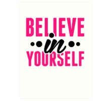 Believe In Yourself - Motivational Workout Clothing Art Print