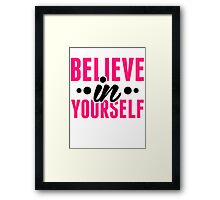 Believe In Yourself - Motivational Workout Clothing Framed Print
