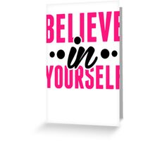 Believe In Yourself - Motivational Workout Clothing Greeting Card