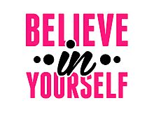 Believe In Yourself - Motivational Workout Clothing Photographic Print