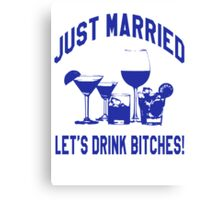 Just Married, Lets Drink! - Wedding Reception Shirt Canvas Print