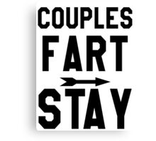 Couples That Fart Together Stay Together 1 - Couples Shirt Canvas Print