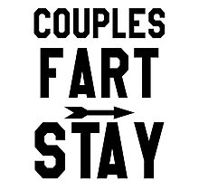 Couples That Fart Together Stay Together 1 - Couples Shirt Photographic Print