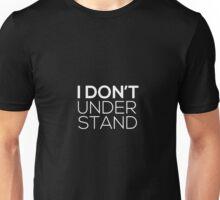 I Don't Understand - John Watson Unisex T-Shirt