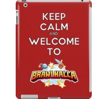 Keep Calm and Welcome to Brawlhalla iPad Case/Skin