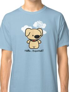 Hello... Squirrel  Classic T-Shirt