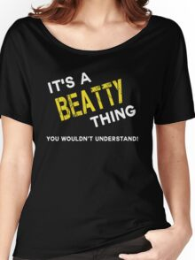 it is BEATTY thing you wouldn't understand Women's Relaxed Fit T-Shirt