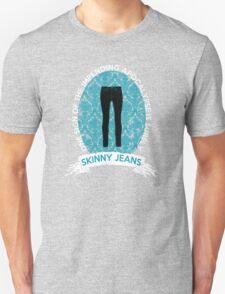 SKINNY JEANS Unisex T-Shirt