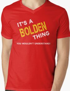 it is BOLDEN thing you wouldn't understand Mens V-Neck T-Shirt